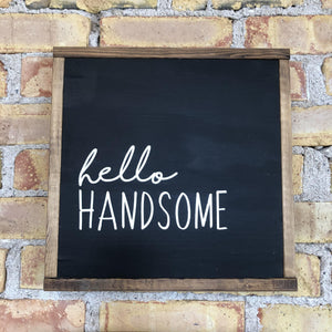 Hello Handsome / Good Morning Gorgeous Sign