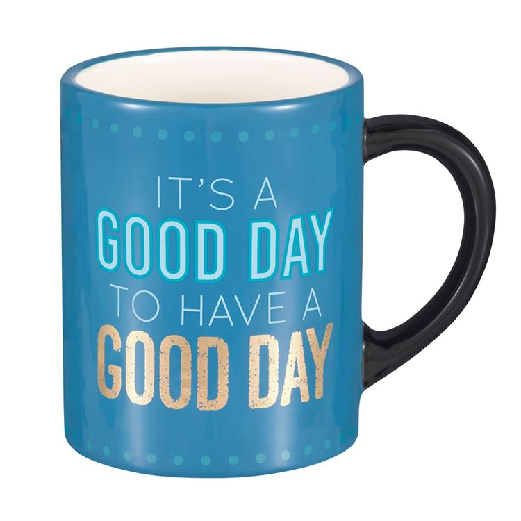 It's A Good Day... Mug