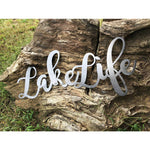 Lake Life Cursive Rustic Word Art Recycled Raw Steel