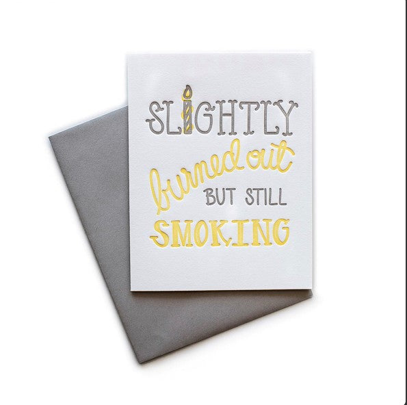 Slightly Burned Out but Still Smoking Greeting Card