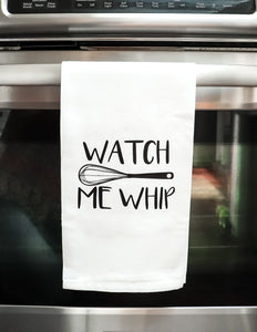 Watch Me Whip Tea Towel