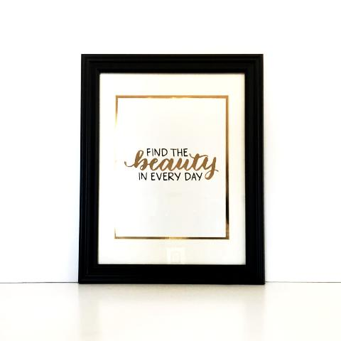 Find The Beauty in Everyday Framed Print