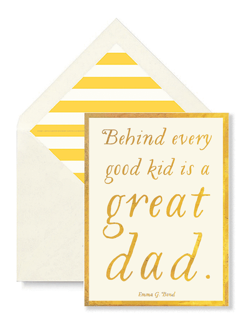 Behind Every Good Kid is a Great Dad Greeting Card