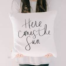 "Here Comes the Sun White 18"" Calligraphy Pillow"