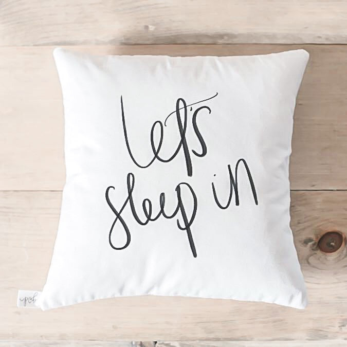 "Let's Sleep In White 16"" Calligraphy Pillow"