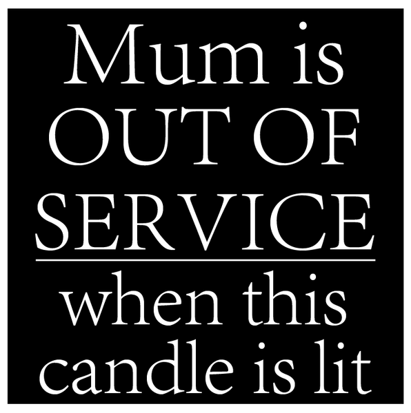 Mum is out of service sticker