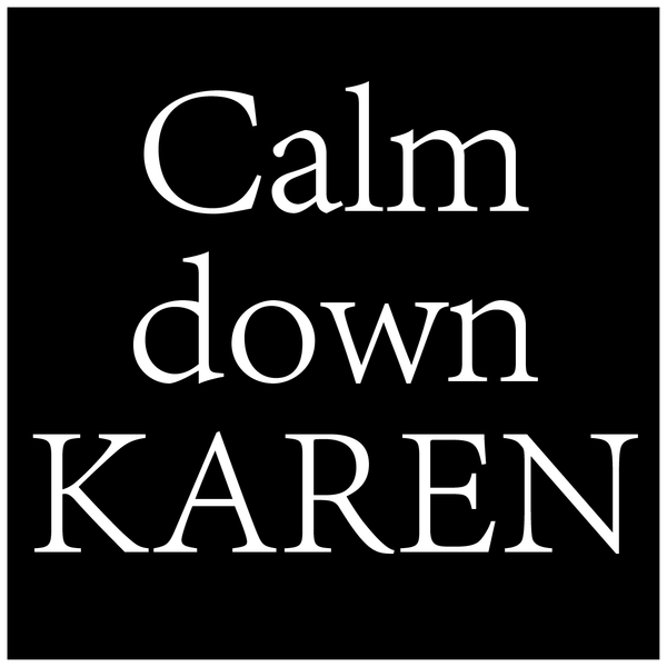 Calm Down Karen sticker