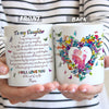 You Are My Everything - To My Daughter Coffee Mug - White Mug