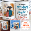 Being My Man - Personalized Custom Coffee Mug