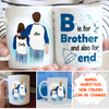 B Is For Brother - Personalized Custom Coffee Mug