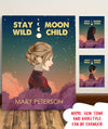 Stay Wild, Moon Child - Personalized Custom Canvas - Hippie Girl Wall Art