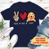 Personalized Custom T-shirt - Peace Love Dog