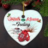 Christmas isn't a season, It's feeling - Ceramic Christmas Ornaments