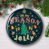 Tis The Season To Be Jolly - Ceramic Christmas Ornaments