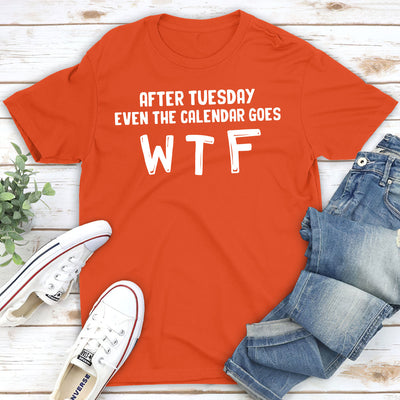After Tuesday - Classic Unisex Funny T-shirt