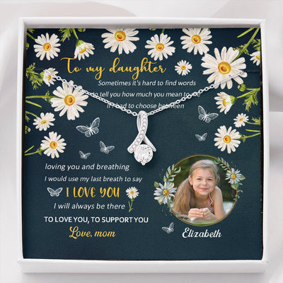 Daughter Mom - Personalized Custom Message Card - Use My Last Breath To Say I Love You - Gift For Daughter - Alluring Beauty Necklace - 5546