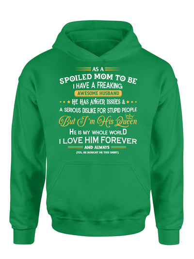 Spoiled Mom To Be - Classic Unisex Hoodie - Gifts For Mom To Be From Husband