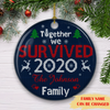 Together We Survived 2020 - Personalized Ceramic Christmas Ornaments
