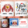 You Are My Lobster - Personalized Custom Coffee Mug, Valentine's Day Gifts