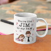 You're the Jim - Coffee Mug