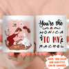 You Are The Rachel To My Monica - Personalized Custom Coffee Mug - Gifts For Best Friends