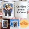 Cold Brew Coffins and Covens - Personalized Custom Coffee Mug - Best Friends Gifts