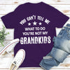You're Not My Grandkids - Classic Unisex T-shirt - Gifts For Grandma