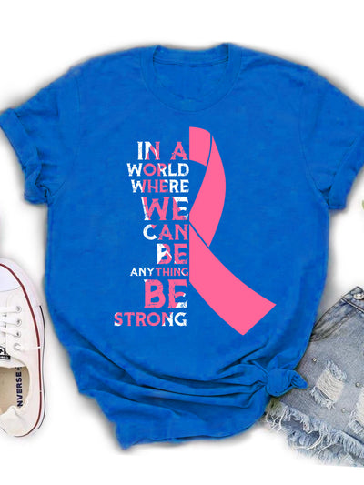 Be Strong - Classic Unisex T-shirt - Breast Cancer Awareness T-shirt