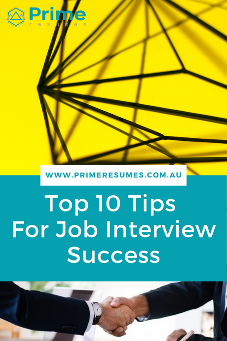 Top 10 Tips For Job Interview Success