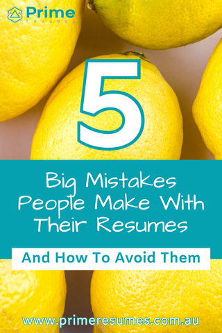5 Big Mistakes People Make With Their Resume