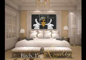 Bitch, I'm Royalty or Royalty 3-Piece Wall Art