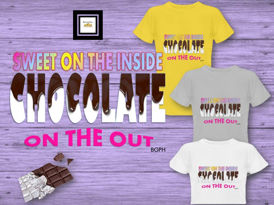 Sweet on the inside Chocolate on out T-Shirt
