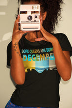 Load image into Gallery viewer, December DOPE QUEEN T-Shirt