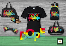 Load image into Gallery viewer, Black Women/Girls Are DOPE T-Shirt