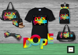 Black Women/Girls Are DOPE T-Shirt