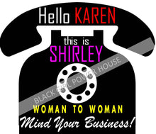 Load image into Gallery viewer, Hello Karen T-Shirt