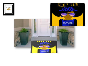 KEEP THE SHADE OUTSIDE DOORMAT