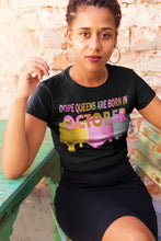 Load image into Gallery viewer, October DOPE QUEEN T-Shirt