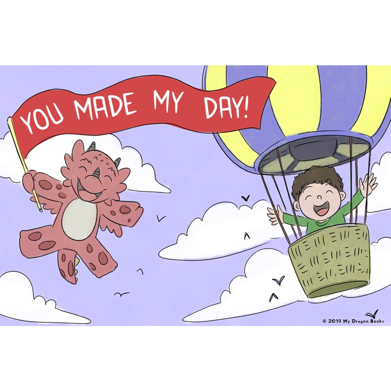 You Made My Day Art Print (Dragon Affirmations For Kids)
