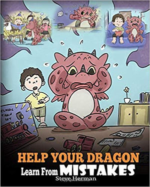 Help Your Dragon Learn From Mistakes: Teach Your Dragon It's OK to Make Mistakes. A Cute Children Story To Teach Kids About Perfectionism and How To Accept Failures.
