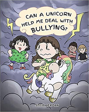 Can A Unicorn Help Me Deal With Bullying?: A Cute Children Story To Teach Kids To Deal with Bullying in School. (My Unicorn Books - Volume 4)