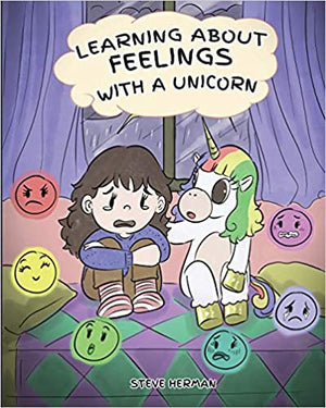 Learning about Feelings with a Unicorn: A Cute and Fun Story to Teach Kids about Emotions and Feelings.