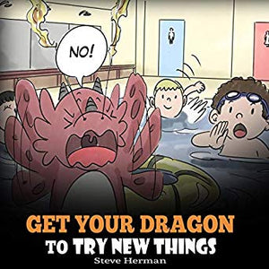 Get Your Dragon To Try New Things (Audiobook)