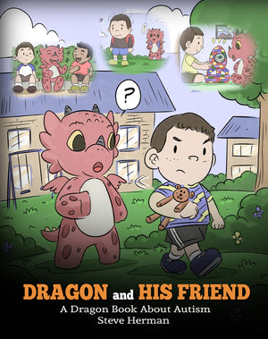 Dragon and His Friend: A Dragon Book About Autism (My Dragon Books 31) (Review Copy) (1 Copy per Customer)