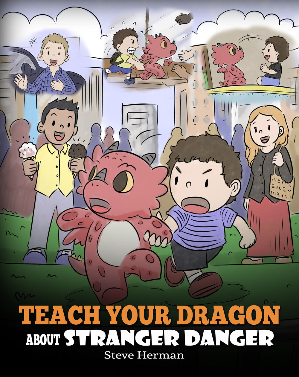 Teach Your Dragon about Stranger Danger: A Cute Children Story To Teach Kids About Strangers and Safety