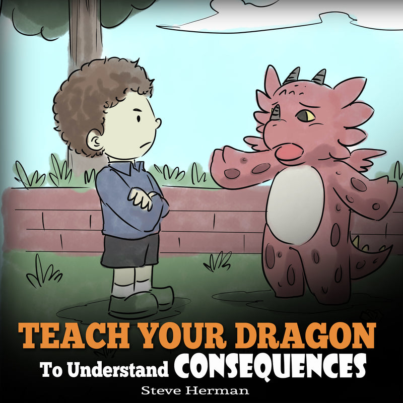 Teach Your Dragon To Understand Consequences (Audiobook)