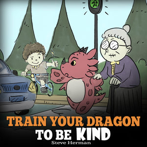 Train Your Dragon To Be Kind (Audiobook)