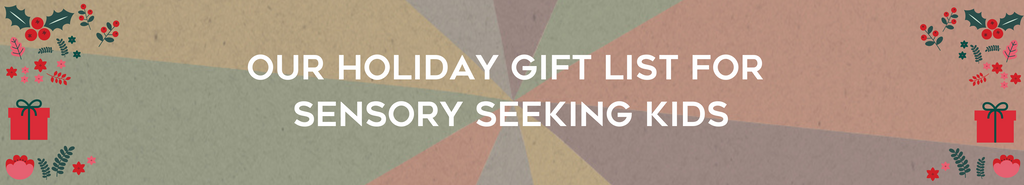 Holiday Gifts for Sensory Kids