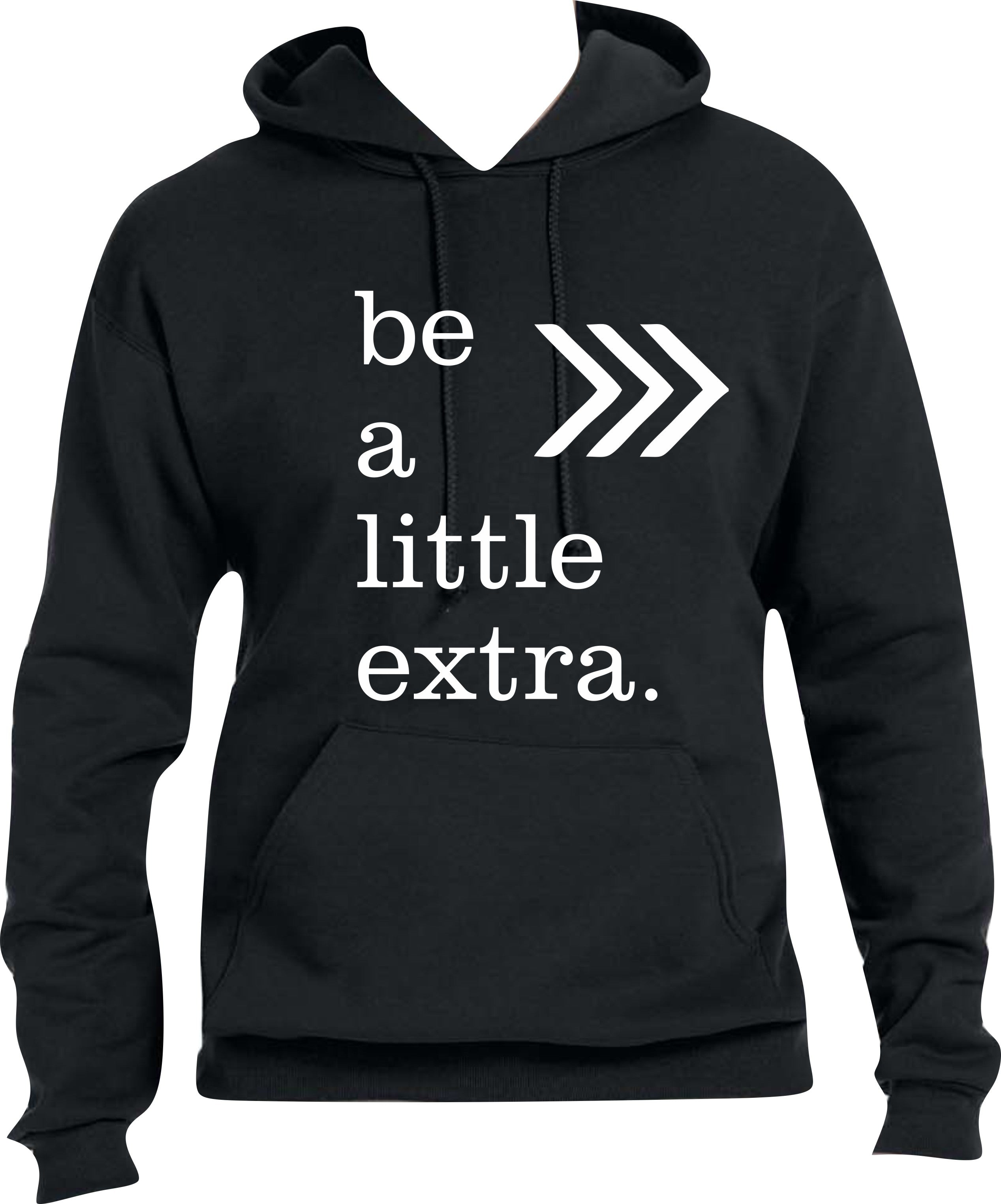 Hoodie: Be a Little Extra & Support Down Syndrome