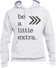 Load image into Gallery viewer, Hoodie: Be a Little Extra & Support Down Syndrome